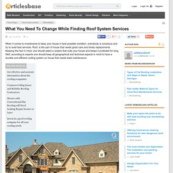 What You Need To Change While Finding Roof System Services