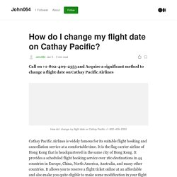How do I change my flight date on Cathay Pacific?