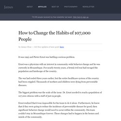 How to Change the Habits of 107,000 People