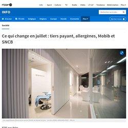Ce qui change en juillet : tiers payant, allergènes, Mobib et SNCB