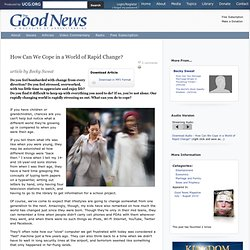 How Can We Cope in a World of Rapid Change? > The Good News: July/August 2010