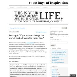 "Day #328:""If you want to change the world, start off by making your bed."" 