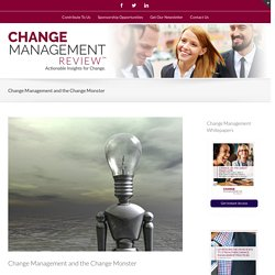 Change Management and the Change Monster