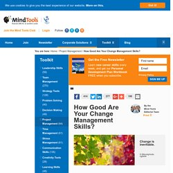How Good Are Your Change Management Skills? - from MindTools.com