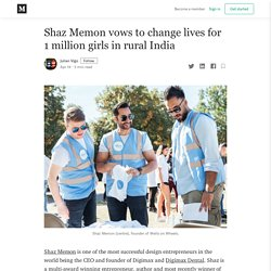 Shaz Memon vows to change lives for 1 million girls in rural India