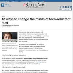 10 ways to change the minds of tech-reluctant staff