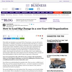 How to Lead Big Change in a 100-Year-Old Organization