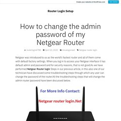 How to change the admin password of my Netgear Router – Router Login Setup