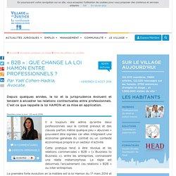 « B2B » : Que change la loi Hamon entre professionnels ? Par Yaël Cohen-Hadria, Avocate.