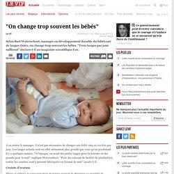 """""""On change trop souvent les bébés"""" - Santé"""