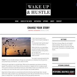 Change Your Story - Wake Up and HustleWake Up and Hustle