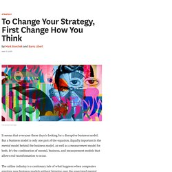 TRANSFORMATION : To Change Your Strategy, First Change How You Think