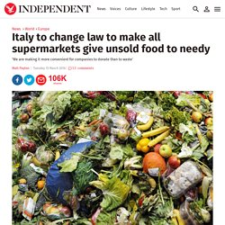 Italy changes law to make all supermarkets give unsold food to needy