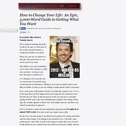 How to Change Your Life: An Epic, 5,000-Word Guide to Getting What You Want