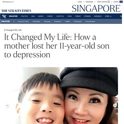 It Changed My Life: How a mother lost her 11-year-old son to depression, Singapore News