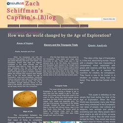 How was the world changed by the Age of Exploration? - Zach Schiffman's Captain's (B)log