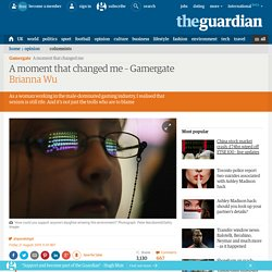 A moment that changed me – Gamergate