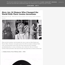 Here Are 16 Women Who Changed the World With Their Genius Inventions ~ vintag...