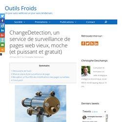 ChangeDetection, un service de surveillance de pages vieux, moche (et puissant et gratuit)