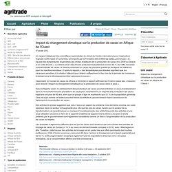 AGRITRADE 07/01/12 Impact du changement climatique sur la production de cacao en Afrique de l'Ouest