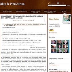 CHANGEMENT DE PARADIGME 4 CAPITALISTE AU PAYS DES MERVEILLES, par El JEm