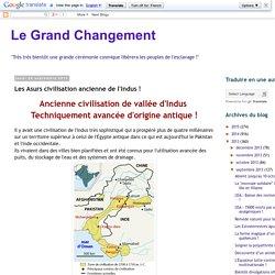 Le Grand Changement: Les Asurs civilisation ancienne de l'Indus !