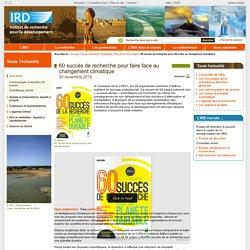 60 succès de la recherche pour une planète durable (IRD)