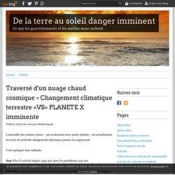 Traversé d'un nuage chaud cosmique = Changement climatique terrestre «VS» PLANETE X imminente - De la terre au soleil danger imminent
