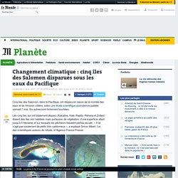 Changement climatique: cinq îles des Salomon disparues sous les eaux du Pacifique