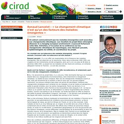 Renaud Lancelot : « Le changement climatique n'est qu'un des facteurs des maladies émergentes »