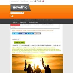 Comment le changement climatique exacerbe la menace terroriste