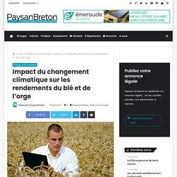 PAYSAN BRETON 19/06/17 Impact du changement climatique sur les rendements du blé et de l'orge