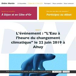 """L'événement : """"L'Eau à l'heure du changement climatique"""" le 22 juin 2019 à Ahuy"""
