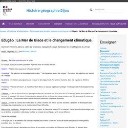 Edugéo : La Mer de Glace et le changement climatique.