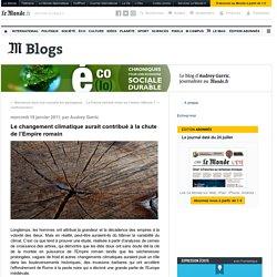 Le changement climatique aurait contribué à la chute de l'Empire romain - Eco(lo) - Blog LeMonde.fr