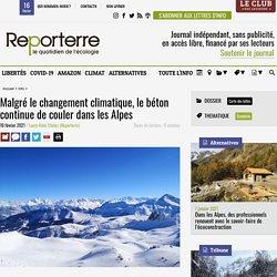 10 fév. 2021 Malgré le changement climatique, le béton continue de couler dans les Alpes
