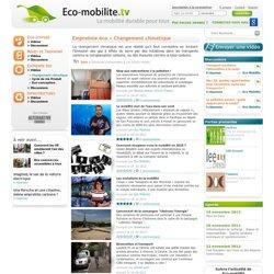 Changement climatique « Eco-mobilite.tv «