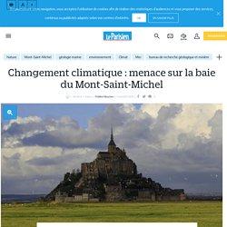 Changement climatique : menace sur la baie du Mont-Saint-Michel - Le Parisien