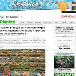 Seul un Français sur cinq estime que le changement climatique impactera notre consommation