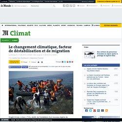 Le changement climatique, facteur de déstabilisation et de migration