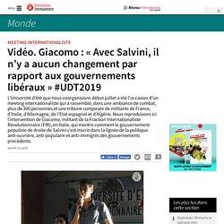 Vidéo. Giacomo : « Avec Salvini, il n'y a aucun changement par rapport aux gouvernements libéraux » #UDT2019