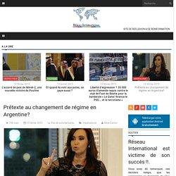 Prétexte au changement de régime en Argentine?