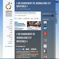 «Un changement de journalisme est inévitable»