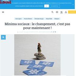 Minima sociaux: le changement, c'est pas pour maintenant ! - le Parisien