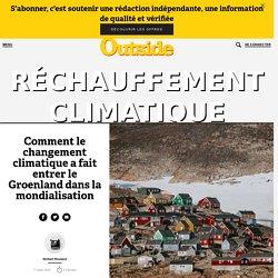 Comment le changement climatique a fait entrer le Groenland dans la mondialisation – Outside