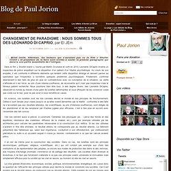 CHANGEMENT DE PARADIGME : NOUS SOMMES TOUS DES LEONARDO DI CAPRIO, par El JEm
