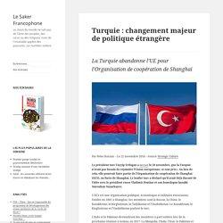 La Turquie abandonne l'UE pour l'Organisation de coopération de Shanghai