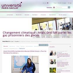 Changement climatique : Anaïs Orsi fait parler les gaz prisonniers des glaces