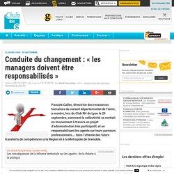Conduite du changement : « les managers doivent être responsabilisés » - Club RH