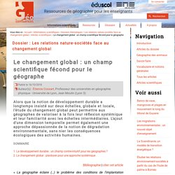Le changement global : un champ scientifique fécond pour le géographe